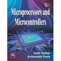 Microprocessors and Microcontrollers by Sunil K. Mathur, 9788120352315
