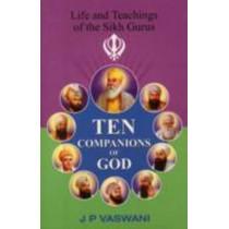 Ten Companions to God: Life & Teachings of the Sikh Gurus by J. P. Vaswani, 9788120769175