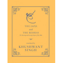 The Japji and the Rehras: The Morning and the Evenings Prayers of the Sikhs by Khushwant Singh, 9788129124098