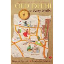 Old Delhi: 10 Easy Walks by Gaynor Barton, 9788129134769