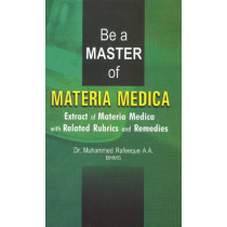 Be a Master of Materia Medica: Extract of Materia Medica with Related Rubrics & Remedies by Muhammed Rafeeque, 9788131900871
