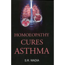 Homoeopathy Cures Asthma by S. R. Wadia, 9788131906163