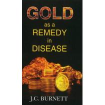 Gold as a Remedy in Disease by J.C-. Burnett, 9788131907887