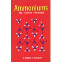 Ammoniums: The Sour Prunes by Farokh J. Master, 9788131908334