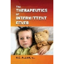 Therapeutics of Intermitent Fever by Henry C. Allen, 9788131917879