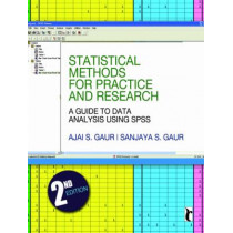 Statistical Methods for Practice and Research: A Guide to Data Analysis Using SPSS by Ajai Singh Gaur, 9788132101000