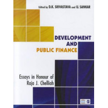 Development and Public Finance: Essays in Honour of Raja J Chelliah by D. K. Srivastava, 9788132107422