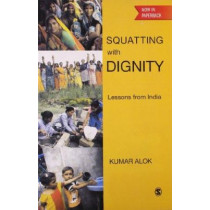 Squatting with Dignity: Lessons from India by Alok Kumar, 9788132107446