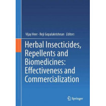 Herbal Insecticides, Repellents and Biomedicines: Effectiveness and Commercialization by Veer Vijay, 9788132227021