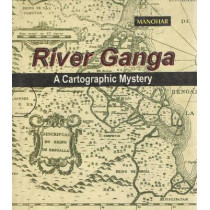 River Ganga: A Cartographic Mystery by P. L. Madan, 9788173046377