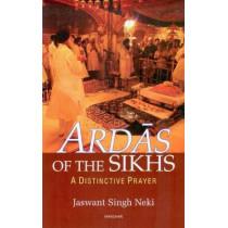 Ardas of the Sikhs: A Distinctive Prayer by Jaswant Singh Neki, 9788173049613