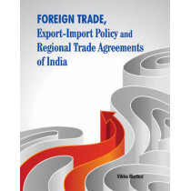 Foreign Trade, Export-Import Policy & Regional Trade Agreements of India by Vibha Mathur, 9788177083118
