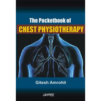 The Pocketbook of Chest Physiotherapy by Gitesh Amrohit, 9788184487879