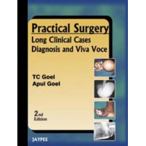 Practical Surgery: Long Clinical Cases Diagnosis and Viva Voce by T. C. Goel, 9788184489286