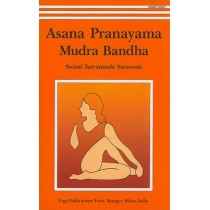 Asana, Pranayama, Mudra and Bandha by Swami Satyananda Saraswati, 9788186336144