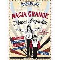 Magia Grande Para Manos Pequenas by Joshua Jay, 9788415058304