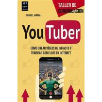 Youtuber: Como Crear Videos de Impacto y Triunfar Con Ellos En Internet by Gabriel Jaraba, 9788415256816