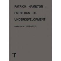 Patrick Hamilton: Esthetics of Underdevelopment by Gabi Scardi, 9788416354726