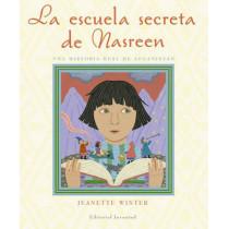 La Escuela Secreta de Nasreen, Una Historia Verdadera de Afganistn: Nasreen's Secret School by Jeanette Winter, 9788426138088