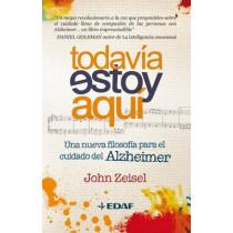 Todavia Estoy Aqui by John Zeisel, 9788441426757