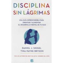 La Disciplina Sin L�grimas / No-Drama Discipline by Daniel Siegel, 9788466655873