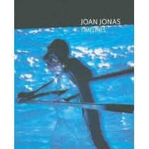 Joan Jonas: Timelines - Transparencies in a Dark Room by Joan Jonas, 9788489771444