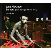 Jane Alexander: Surveys from the Cape of Good Hope by Kobena Mercer, 9788492861729