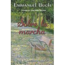 Sobre la marcha: Reflexiones desde la experiencia pastoral by Emmanuel Buch, 9788493564179