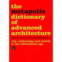 Metapolis Dictionary of Advanced Architecture: English Edition by Willy Muller, 9788495951229