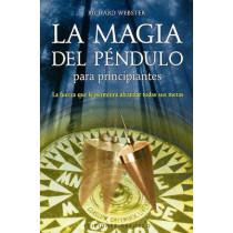 La Magia del Pendulo Para Principiantes: La Fuerza Que La Permitira Alcanzar Todas Sus Metas by Richard Webster, 9788497773331