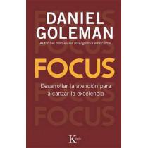Focus: Desarrollar La Atencion Para Alcanzar La Excelencia by Prof Daniel Goleman, 9788499883052