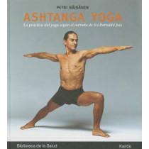 Ashtanga Yoga: La Practica del Yoga Segun El Metodo de Sri Pattabhi Jois by Petri Raisanen, 9788499884097