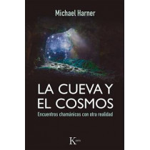 La Cueva y El Cosmos: Encuentros Chamanicos Con Otra Realidad by Michael Harner, 9788499884318