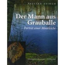 Grauballe Man: Portrait of a Bog Body by Pauline Asingh, 9788700796577