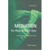 Mediation: Six Ways in Seven Days. Special Part of the Mediation Process by Hans Boserup, 9788757417555