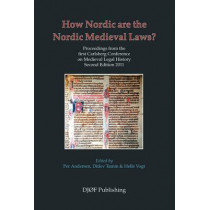How Nordic are the Nordic Medieval Laws: Proceedings from the First Carlsberg Conference on Medieval Legal History by Helle Vogt, 9788757426069