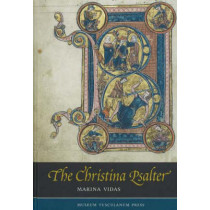 Christina Psalter: A Study of the Images & Texts in a French Early Thirteenth-Century Illuminated Manuscript by Marina Vidas, 9788763501279
