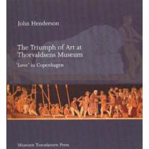 Triumph of Art at Thorvaldsens Museum: 'Love' in Copenhagen by John G. W. Henderson, 9788763501323