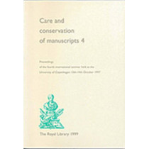 Care & Conservation of Manuscripts 4: Proceedings of the fourth international seminar held at the University of Copenhagen 13th-14th October 1997 by Gillian Fellows-Jensen, 9788770230759