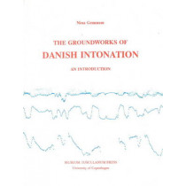 Groundworks of Danish Intonation by Nina Gronnum, 9788772891699