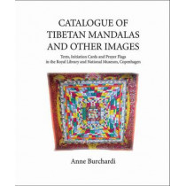 Catalogue of Tibetan Mandalas and Other Images by Anne Burchardi, 9788776941727