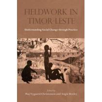 Fieldwork in Timor-Leste: Understanding Social Change Through Practice by Maj Nygaard-Christensen, 9788776942083