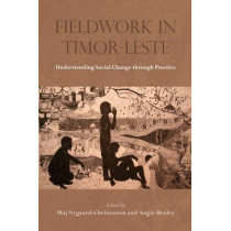 Fieldwork in Timor-Leste: Understanding Social Change Through Practice by Maj Nygaard-Christensen, 9788776942090