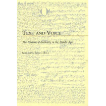 Text and Voice: The Rhetoric of Authority in the Middle Ages by Marianne Borch, 9788778388025