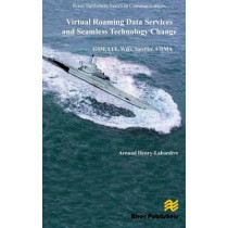 Virtual Roaming Data Services and Seamless Technology Change: GSM, LTE, WiFi, Satellite, CDMA by Arnaud Henry-Labordere, 9788793102231