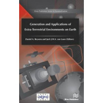 Generation and Applications of Extra-Terrestrial Environments on Earth by Daniel A. Beysens, 9788793237537
