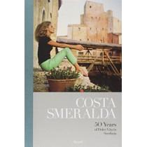 Costa Smeralda: 50 Years of Dolce Vita in Sardinia by Cesare Cunnaccia, 9788817062619