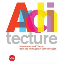 Architecture: Movements and Trends from the 19th Century to the Present by Luca Molinari, 9788857204734