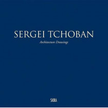 Sergei Tchoban: Architecture Drawings by Luca Molinari, 9788857225425
