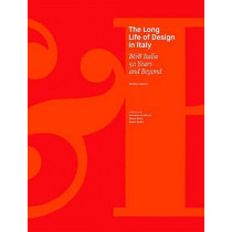 The Long Life of Design in Italy: B&B Italia 50 Years and Beyond by Stefano Casciani, 9788857231808